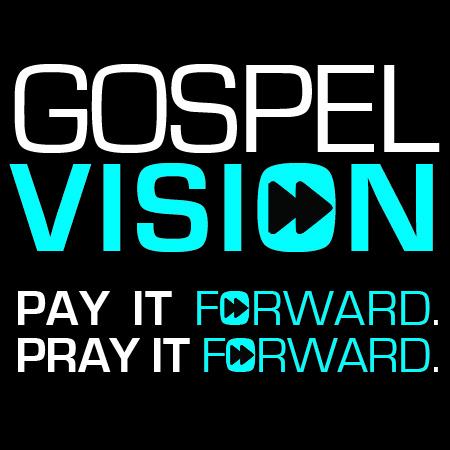 Gospel Vision, Pt 2