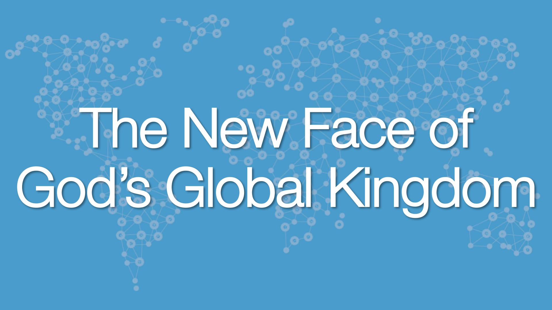 The New Face of Global Missions